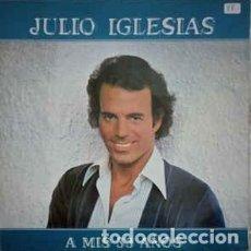 Discos de vinilo: JULIO IGLESIAS - A MIS 33 AÑOS - LP SPAIN 1981. Lote 195117971