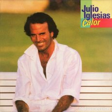 Discos de vinilo: JULIO IGLESIAS – CALOR - LP CBS ESPAÑA 1992 - ENCARTE CON LETRAS. Lote 195118406