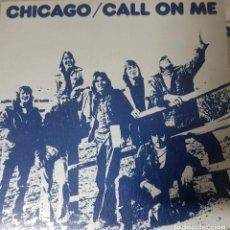 Discos de vinilo: CHICAGO - CALL ON ME - POP ROCK - EDICIÓN ESPAÑOLA 1974 - BUEN ESTADO. Lote 195119110
