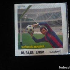 Discos de vinilo: NIÑO DE BAENA RA,RA,RA, BARCA. Lote 195127242