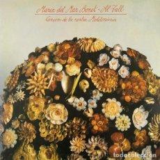 Discos de vinilo: MARIA DEL MAR BONET & AL TALL - CANÇONS DE LA NOSTRA MEDITERRÀNIA - LP 1982 + LETRAS. Lote 195129387