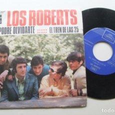 Discos de vinilo: LOS ROBERTS - NO PODRE OLVIDARTE / EL TREN DE LAS 25. SG . . Lote 195133515