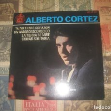 Discos de vinilo: ALBERTO CORTEZ EP TU NO TIENES CORAZON/ UN AMOR DESCONOCIDO ( HISPAVOX 1964) OG ESPAÑA SIN SEÑALES. Lote 195142275