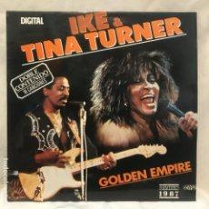 Discos de vinilo: IKE & TINA TURNER – GOLDEN EMPIRE 1987. Lote 195146595