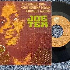 Discos de vinilo: JOE TEX - NO BAILARÉ MÁS CON NINGUNA MUJER GRANDE / DESTRUYO TODO LO QUE TOCO. AÑO 1.977. CBS. Lote 195152977