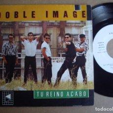 Discos de vinilo: DOBLE IMAGE SG 7'' TU REINO ACABÓ JOYA MOVIDA DRO KRAKEN 1985 CADIZ ENCARTE EX. Lote 195158157