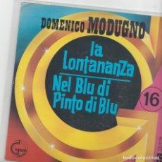 Discos de vinilo: 45 GIRI DOMENICO MODUGNO LA LONTANANZA /NEL BLU' DIPINTO DI BLU' BELGIUM GOLDEN SERIES . Lote 195170881