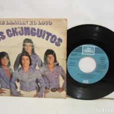 Discos de vinilo: LOS CHUNGUITOS - ME LLAMAN EL LOCO - SINGLE - 1977 - SPAIN - G/G. Lote 195179671