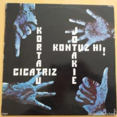 Discos de vinilo: KORTATU CICATRIZ KONTUZ HI, JOTAKIE (LP) 1985. Lote 195184326