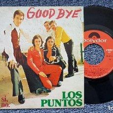 Discos de vinilo: LOS PUNTOS - GOOD BYE / AHORA SI, AHORA NO. SINGLE EDITADO POR POLYDOR. AÑO 1.973. Lote 195187392