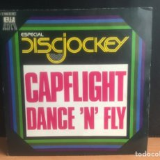 Discos de vinilo: CAPFLIGHT - DANCE 'N' FLY (SINGLE) (REFLEJO) 10C 006-82.382 (D:NM). Lote 195189197
