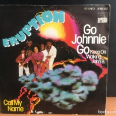 Discos de vinilo: ERUPTION - GO JOHNNIE GO (KEEP ON WALKING, JOHN B.) / CALL MY NAME (SINGLE) (HANSA) D:NM). Lote 195189323