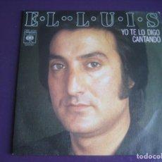 Discos de vinilo: EL LUIS SG CBS 1976 - YO TE LO DIGO CANTANDO / EL AIRE - GIPSY ROCK - LAS GRECAS - JL DE CARLOS . Lote 195191051