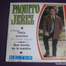 Discos de vinilo: PAQUITO JEREZ SG BELTER 1969 - PERLA PRECIOSA/ QUE BONITA ES LA MENTIRA - CANCION ESPAÑOLA COPLA POP. Lote 195191303
