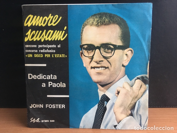 JOHN FOSTER - AMORE SCUSAMI (STYLE) STMS 588 (D:NM) (Música - Discos - Singles Vinilo - Otros Festivales de la Canción)