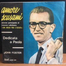 Discos de vinilo: JOHN FOSTER - AMORE SCUSAMI (STYLE) STMS 588 (D:NM). Lote 195192838
