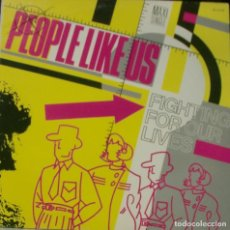 Discos de vinilo: PEOPLE LIKE US - FIGHTING FOR YOUR LIVES MAXI SINGLE SPAIN 1987. Lote 195194318