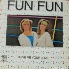 Discos de vinilo: FUN FUN - GIVE ME YOUR LOVE MAXI SINGLE SPAIN 1985. Lote 195195022