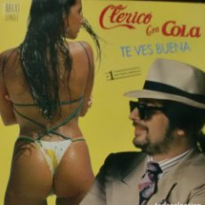 Discos de vinilo: CLERICO CON COLA - TE VES BUENA MAXI SINGLE SPAIN 1991. Lote 195195882