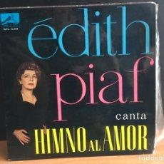 Discos de vinilo: EDITH PIAF - CANTA HIMNO AL AMOR (EP) (LA VOZ DE SU AMO) 7EPL 13.519 (D:NM). Lote 195196030