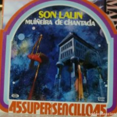 Discos de vinilo: SON LALIN - MUIÑEIRA DE CHANTADA MAXI SINGLE SPAIN 1978. Lote 195196511