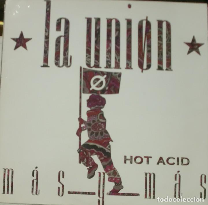 Discos de vinilo: LA UNION - MAS Y MAS HOT ACID MAXI SINGLE SPAIN 1989 - Foto 1 - 195196636