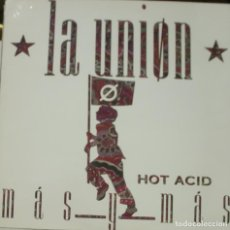 Discos de vinilo: LA UNION - MAS Y MAS HOT ACID MAXI SINGLE SPAIN 1989. Lote 195196636