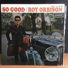 Discos de vinilo: ROY ORBISON - SO GOOD (EP) (LONDON RECORDS) REU 10.186 M (D:NM). Lote 195199565