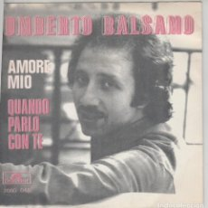 Discos de vinilo: 45 GIRI UMBERTO BALASAMO AMORE MIO /QUANDO PARLO CON TE POLYDOR ITALY FESTIVAL DI SANREMO 1973. Lote 195207363