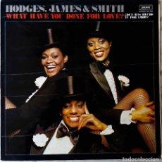 Discos de vinilo: HODGES. JAMES & SMITH. WHAT HAVE YOU DONE FOR LOVE. LP ESPAÑA. Lote 195208452