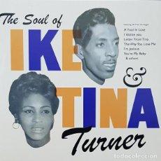 Discos de vinilo: IKE & TINA TURNER THE SOUL OF IKE & TINA TURNER LP . RHYTHM AND BLUES SOU. Lote 195212790