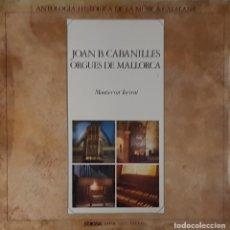 Discos de vinilo: JOAN B. CABANILLES ORGUES DE MALLORCA - MONTSERRAT TORRENT EDIGSA ESPAÑA 1975. Lote 195219183
