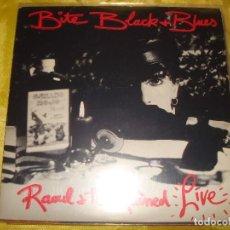Discos de vinilo: RAOUL & THE RUINED. BITE BLACK + BLUES. LIVE. LIMITED EDITION. 1984 . IMPECABLE (#). Lote 195221127