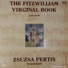 Discos de vinilo: THE FITZWILLIAM VIRGINAL BOOK - EXCERPTS - ZSUZSA PERTIS - MADE IN HUNGARY 1982. Lote 195221247