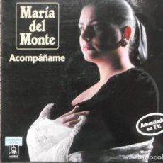 Discos de vinilo: MARIA DEL MONTE-ACOMPAÑAME-ESTADO EXCELENTE. Lote 195224492