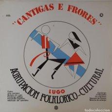 Discos de vinilo: CANTIGAS E FRORES - AGRUPACIÓN FOLKLORICO - CULTURAL LUGO - DIAL DISCOS SA 1981 SPAIN. Lote 195227140