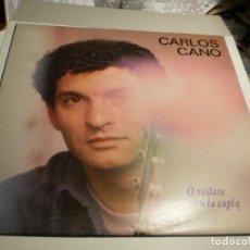 Discos de vinilo: LP CARLOS CANO. QUÉDATE CON LA COPLA. CBS 1987 SPAIN (PROBADO Y BIEN). Lote 195227158