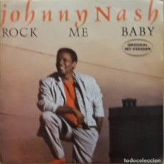Discos de vinilo: JOHNNY NASH - ROCK ME BABY. Lote 195227763