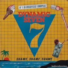 Discos de vinilo: DYNAMIC SEVEN - SHAME, SHAME, SHAME,. Lote 195228266