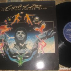 Discos de vinilo: THE STEVE MILLER BAND CIRCLE OF LOVE ENCARTE ( 1981 MERCURY) OG EDICION ESPAÑOLA EXCELENTE. Lote 195234241