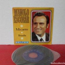 Discos de vinilo: MANOLO ESCOBAR - MI CARRO + BRINDIS - SINGLE - BELTER 1969 SPAIN - EXCELENTE. Lote 195237178