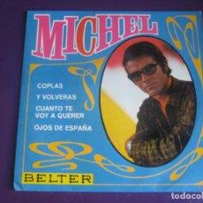 Discos de vinilo: MICHEL EP BELTER 1968 - COPLAS/ OJOS DE ESPAÑA/ Y VOLVERAS +1 - POP 60'S. Lote 195238602