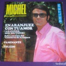 Discos de vinilo: MICHEL EP BELTER 1967 - EN ARANJUEZ CON TU AMOR +2 - BALADA MELODICA POP 60'S. Lote 195238670