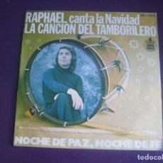 Discos de vinilo: RAPHAEL CANTA LA NAVIDAD SG HISPAVOX 1976 - LA CANCION DEL TAMBORILERO/ NOCHE DE PAZ, NOCHE DE FE - . Lote 195238920