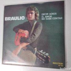 Discos de vinilo: BRAULIO. DECIR ADIÓS. EL AMOR NO SABE CONTAR. 1973. Lote 195239025