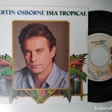 Discos de vinilo: BERTIN OSBORNE - ISLA TROPICAL + SUEÑO DE AMOR SINGLE 1989 PROMOCIONAL SPAIN. Lote 195239118