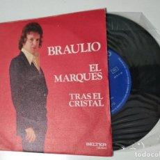 Discos de vinilo: BRAULIO - EL MARQUES / TRAS EL CRISTAL 1976 BELTER . Lote 195239756