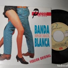 Discos de vinilo: BANDA BLANCA - SPAIN SINGLE EMI 1991 - SOPA DE CARACOL / SOPA DE CARACOL - SINGLE 45 RPM. Lote 195240190
