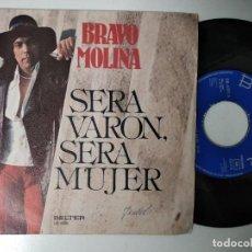 Discos de vinilo: BRAVO MOLINA SERA VARON SERA MUJER/LA ULTIMA CANCION 7 SINGLE 1978 BELTER. Lote 195242786