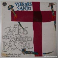 Discos de vinilo: CANTOS DEL MISTERIO PASCUAL. VIERNES SANTO. Lote 195243605